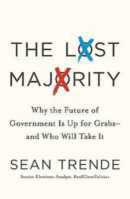 The Lost Majority: Why the Future of Government Is Up for Grabs - and Who Will Take It