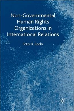 Non-Governmental Human Rights Organizations In International Relations
