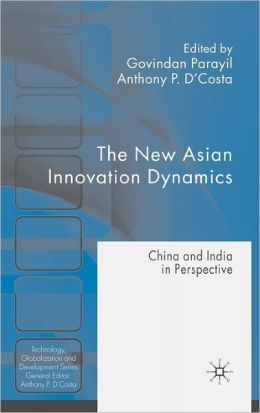 New Asian Innovation Dynamics: China and India in Perspective