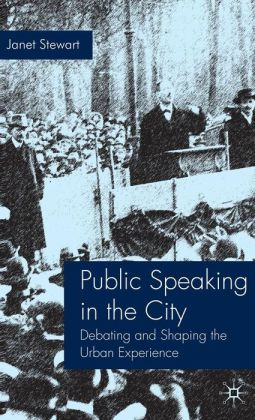 Public Speaking in the City: Debating and Shaping the Urban Experience
