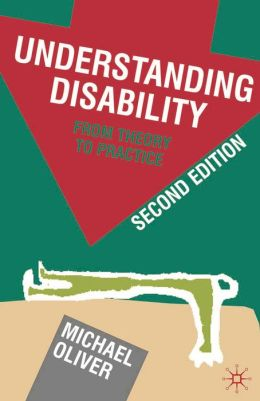 Understanding Disability: From Theory to Practice
