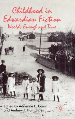 Childhood in Edwardian Fiction: Worlds Enough and Time