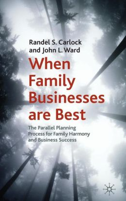 When Family Businesses are Best: The Parallel Planning Process for Family Harmony and Business Success