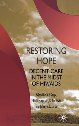 Restoring Hope: Decent Care in the Midst of HIV/AIDS