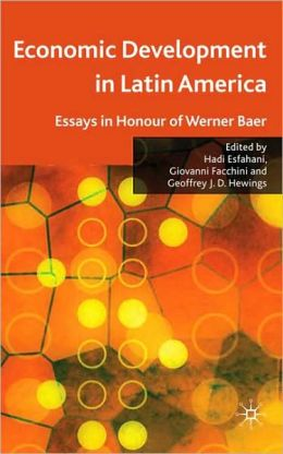 Economic Development in Latin America: Essay in Honor of Werner Baer