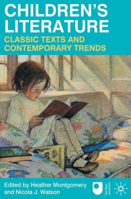 Children's Literature - Classic Texts and Contemporary Trends