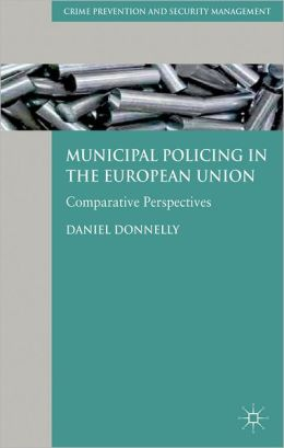 Municipal Policing in the European Union: Comparative Perspectives
