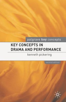 Key Concepts in Drama and Performance