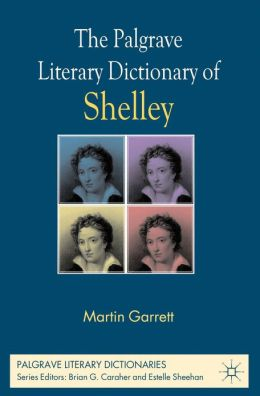 The Palgrave Literary Dictionary of Shelley