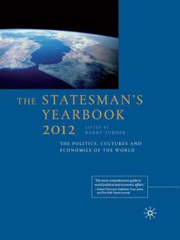 The Statesman's Yearbook 2012: The Politics, Cultures and Economies of the World