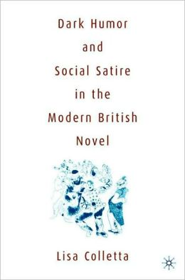 Dark Humor and Social Satire in the Modern British Novel