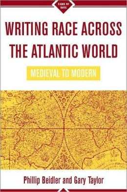 Writing Race Across the Atlantic World, Medieval to Modern