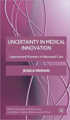 Uncertainty in Medical Innovation: Experienced Pioneers in Neonatal Care