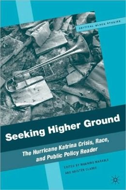 Seeking Higher Ground: The Hurricane Katrina Crisis, Race, and Public Policy Reader