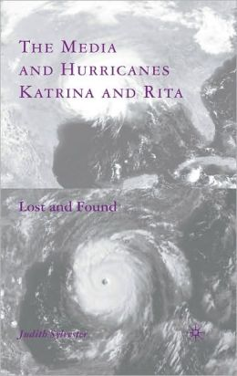 Media and Hurricanes Katrina and Rita: Lost and Found
