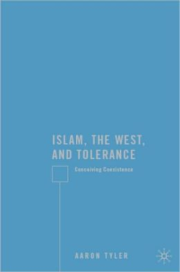 Islam, the West, and Tolerance: Conceiving Coexistence