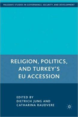 Religion, Politics, And Turkey's Eu Accession