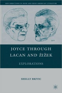 Joyce Through Lacan and Zizek: From A Portrait of the Artist to Finnegans Wake