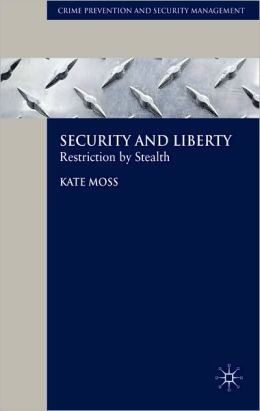 Security and Liberty: Restriction by Stealth