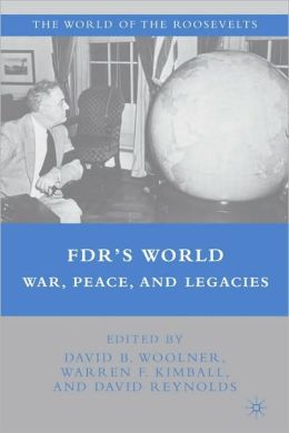 FDR's World: War, Peace, and Legacies