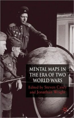 Mental Maps of the World War Era