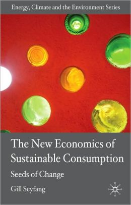 The New Economics Of Sustainable Consumption