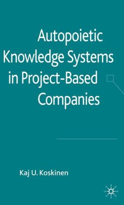 Autopoietic Knowledge Systems in Project-Based Companies