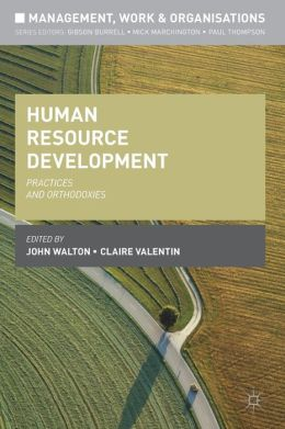 Human Resource Development: Practices and Orthodoxies