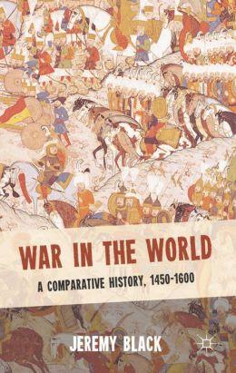 War in the World 1450-1600