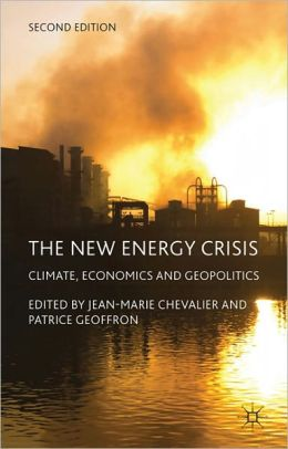 The New Energy Crisis: Climate, Economics and Geopolitics