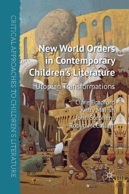 New World Orders in Contemporary Children's Literature: Utopian Transformations