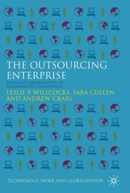 The Outsourcing Enterprise: From Cost Management to Collaborative Innovation