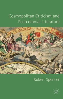 Cosmopolitan Criticism and Postcolonial Literature