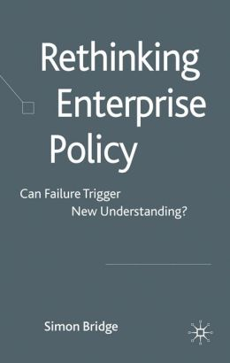 Rethinking Enterprise Policy: Can Failure Trigger New Understanding?