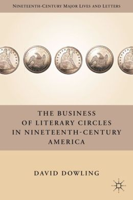 The Business of Literary Circles in Nineteenth-Century America