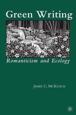 Green Writing: Romanticism and Ecology
