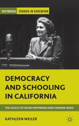 Democracy and Schooling in California: The Legacy of Helen Heffernan and Corinne Seeds