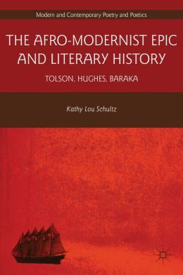 The Afro-Modernist Epic and Literary History: Tolson, Hughes, Baraka