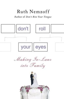 Don't Roll Your Eyes: Making In-Laws into Family
