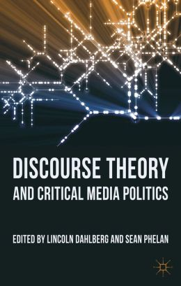 Discourse Theory and Critical Media Politics