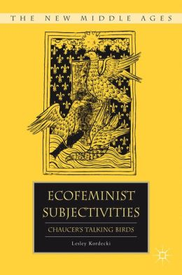 Ecofeminist Subjectivities: Chaucer's Talking Birds