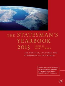 The Statesman's Yearbook 2013: The Politics, Cultures and Economies of the World