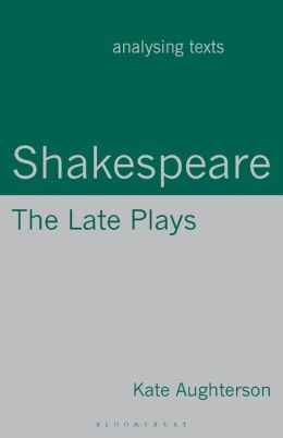 Shakespeare: The Late Plays