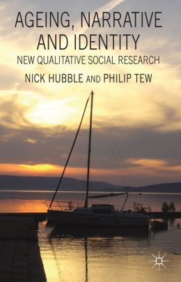 Ageing, Narrative and Identity: New Qualitative Social Research