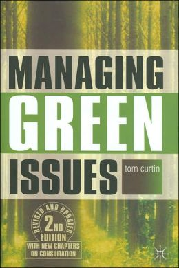 Managing Green Issues (Revised and Updated Second Edition)