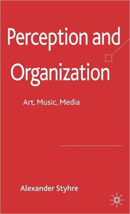 Perception and Organization: Art, Music, Media