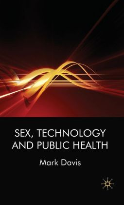 Sex, Technology, and Public Health