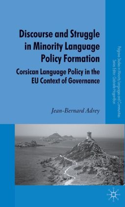 Discourse and Struggle in Minority Language Policy Formation: Corsican Language Policy in the EU Context of Governance