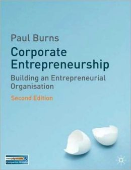 Corporate Entrepreneurship: Building an Entrepreneurial Organization