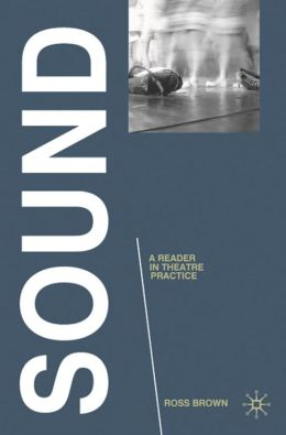 Sound: A Reader in Theatre Practice